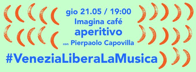 venezia libera la musica aperitivo capovilla